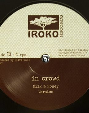 Milk & Honey - In Crowd- Iroko 12