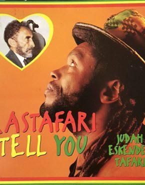 Rastafari Tell you - Judah Eskender Tafari - Gussie P LP
