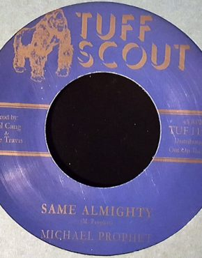 Same Almighty - Michael Prophet - Tuff Scout 7