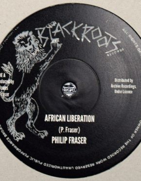 African Liberation - Philip Fraser - Black Roots 10