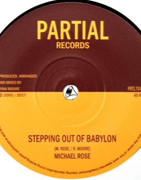 PRTL7043 - Stepping Out Of Babylon - Michael Rose - Partial Records 7