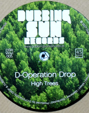 DSR005 - High Trees - D-Operation Drop - Dubbing Sun Records 7
