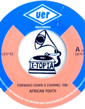 ER701 - Forward Down A Channel One - UER Records 7