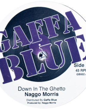 GB002 - Down In The Ghetto - Naggo Morris - Gaffa Blue 7