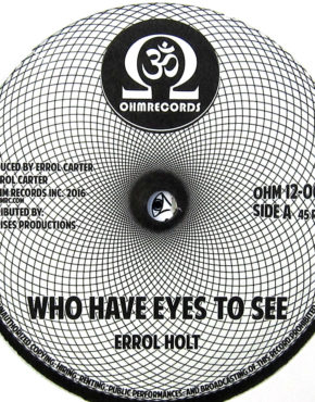 OHM12 - Who Have Eyes To See - Errol Holt - Ohm Records 12