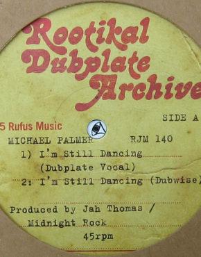 RJM140 - I'm Still Dancing - Michael Palmer - Rootikal Dubplate Archive 10