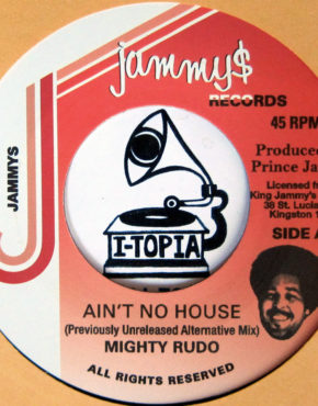 KJH001 - Ain't No House - Mighty Rudo - Jammys 7