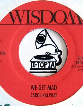 BE040 - We Get Mad - Carol Kalphat - Wisdom 7