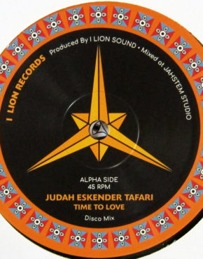 ILR001 - time to love - judah eskender tafari - I Lion Records 12