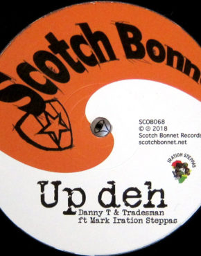 SCOB068 - Up Deh - Danny T & Tradesman Ft Mark Iration Steppas - Scotch Bonnet 12