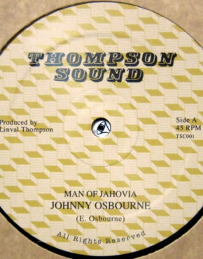 TSC001 - Man Of Jahovia - Johnny Osbourne - Thompson Sound 12